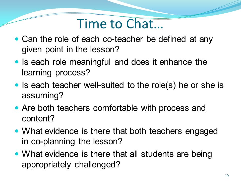 Time to Chat… Can the role of each co-teacher be defined at any given point in the lesson