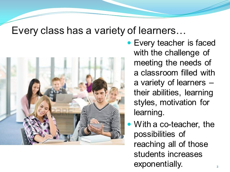 Every class has a variety of learners…