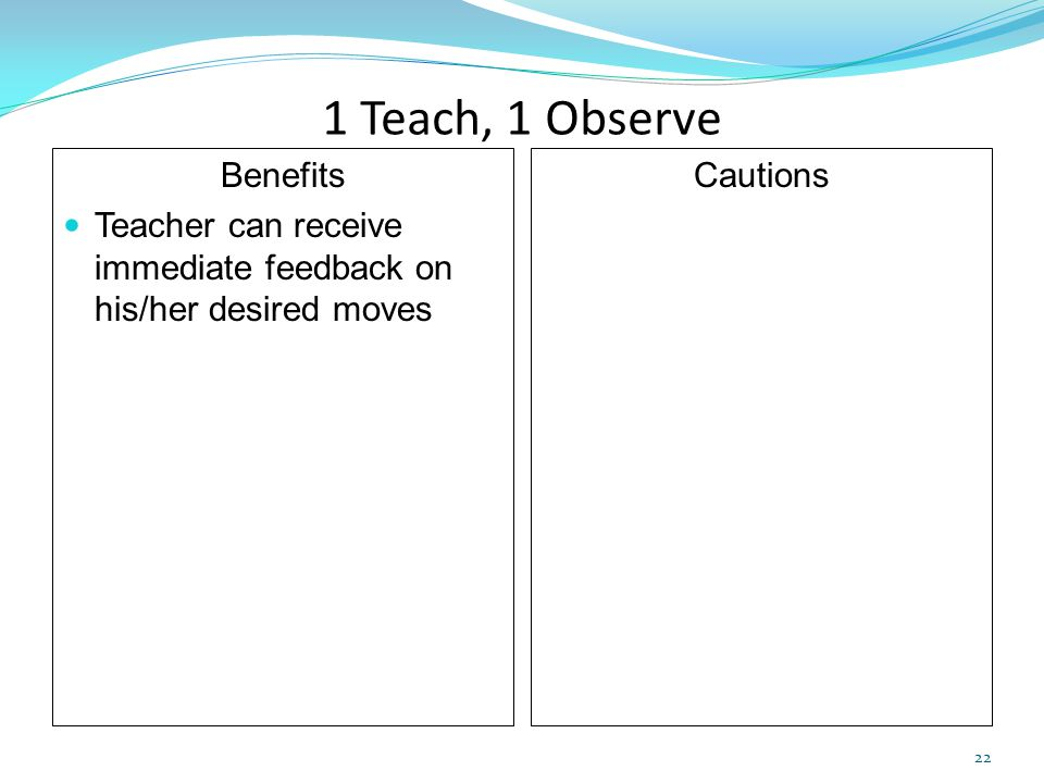1 Teach, 1 Observe Benefits