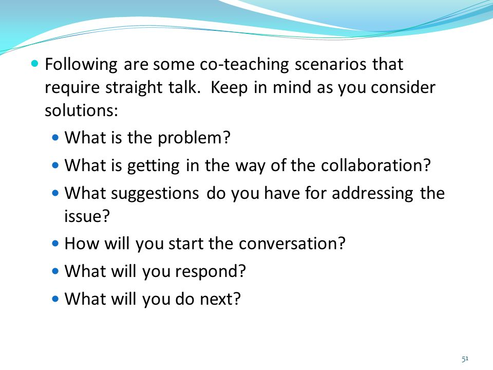 Following are some co-teaching scenarios that require straight talk