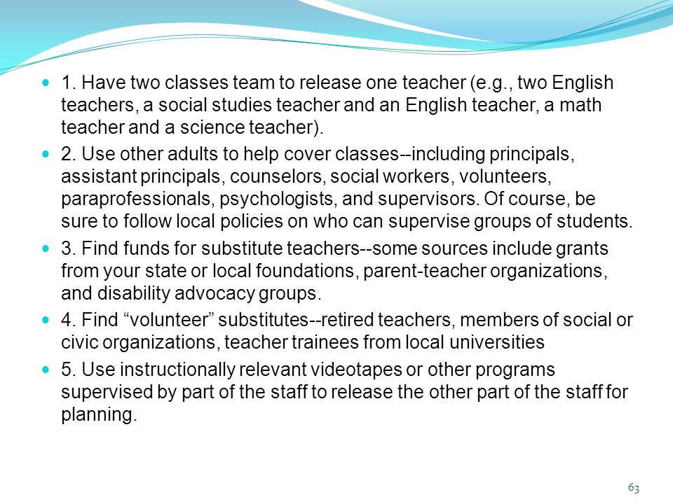 1. Have two classes team to release one teacher (e. g