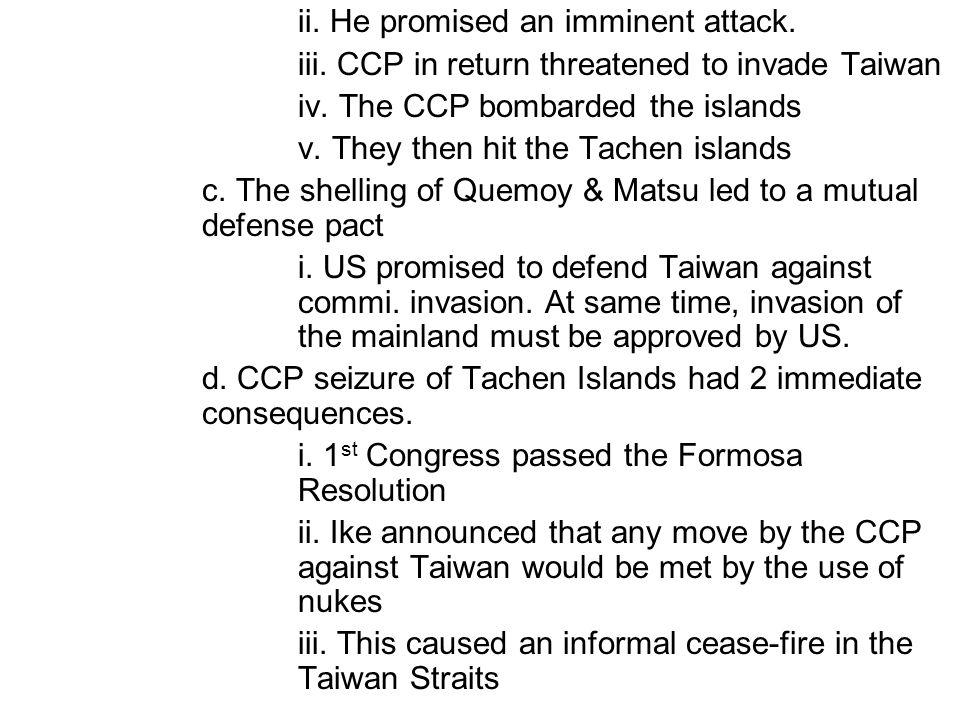ii. He promised an imminent attack.