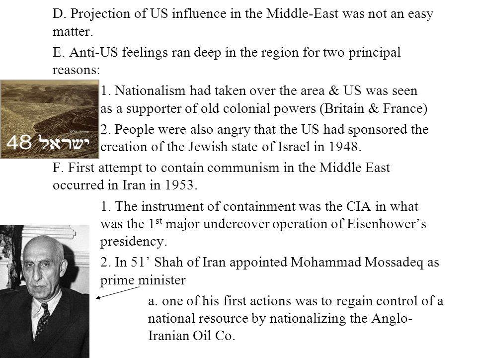 D. Projection of US influence in the Middle-East was not an easy