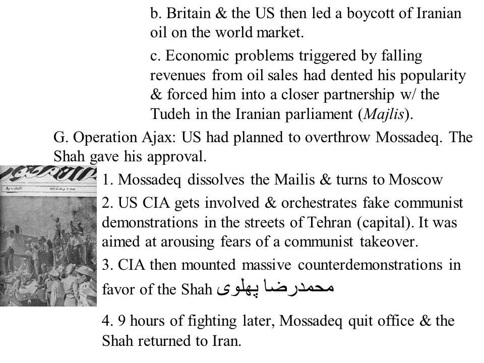 b. Britain & the US then led a boycott of Iranian