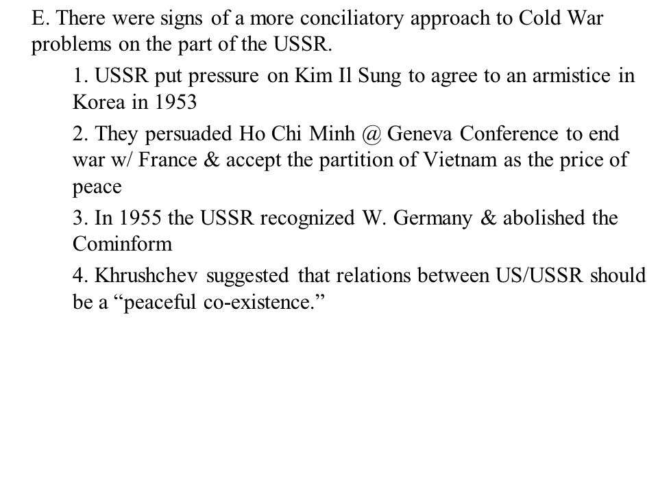 3. In 1955 the USSR recognized W. Germany & abolished the Cominform