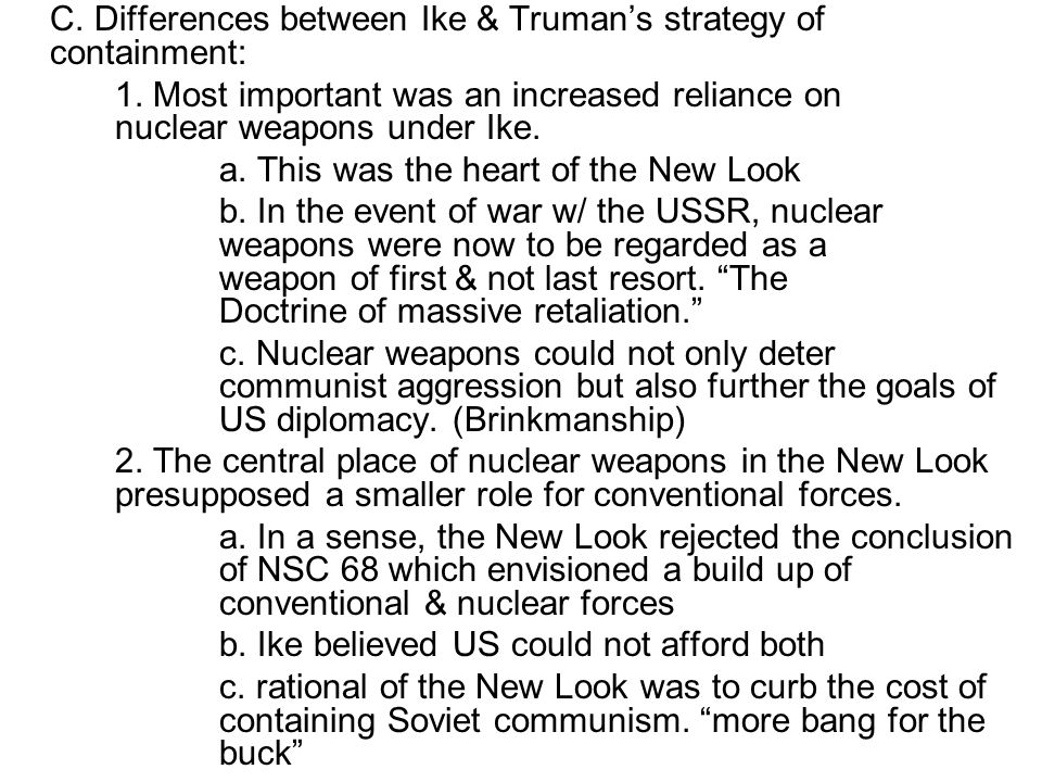 C. Differences between Ike & Truman's strategy of containment: