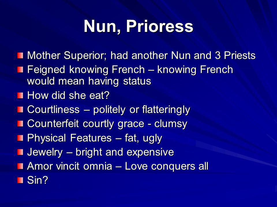 Nun, Prioress Mother Superior; had another Nun and 3 Priests