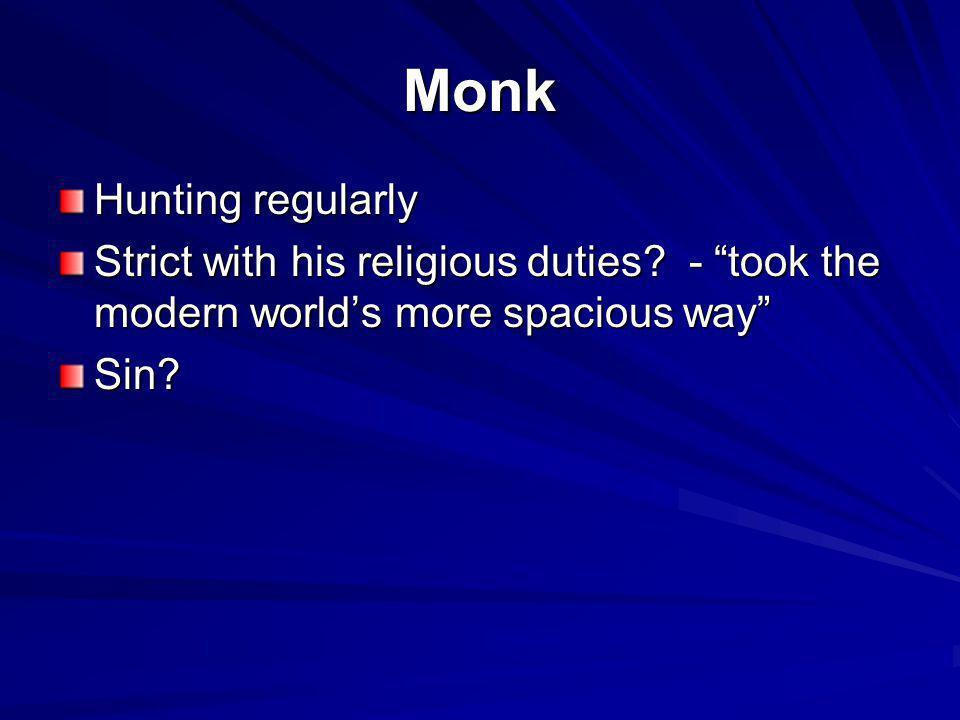 Monk Hunting regularly