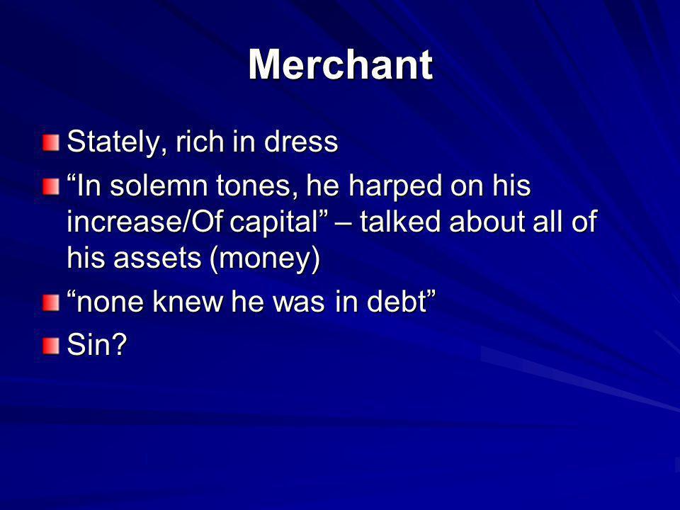 Merchant Stately, rich in dress