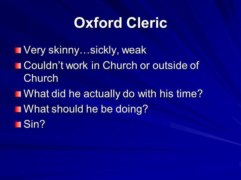 Oxford Cleric Very skinny…sickly, weak