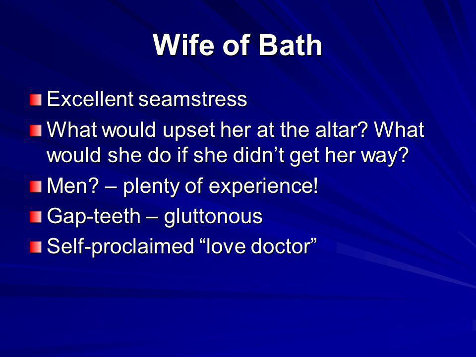 Wife of Bath Excellent seamstress