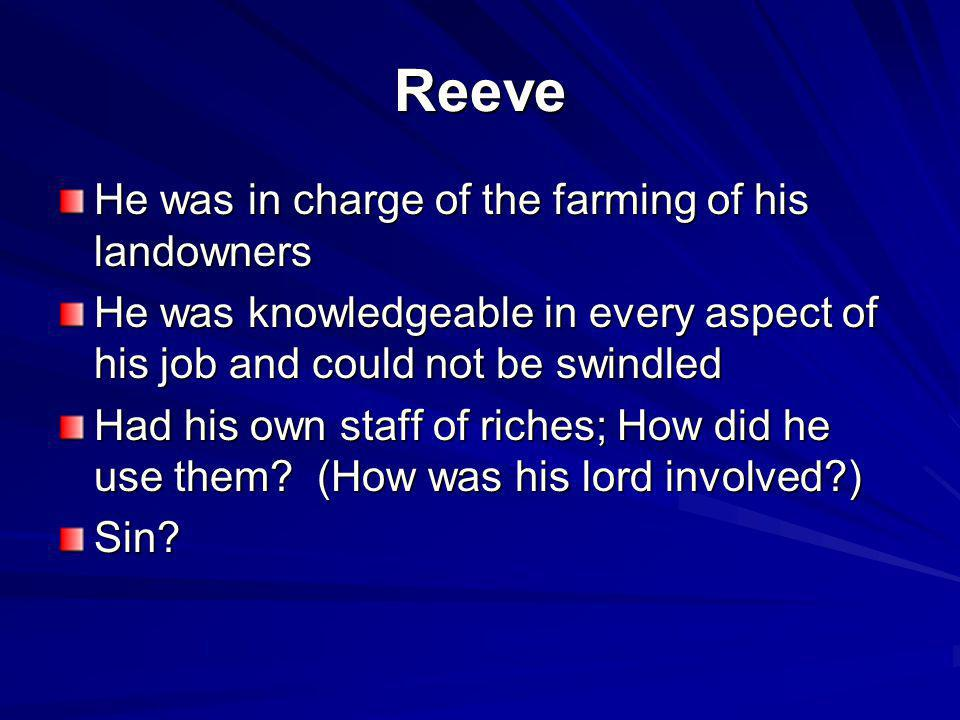 Reeve He was in charge of the farming of his landowners