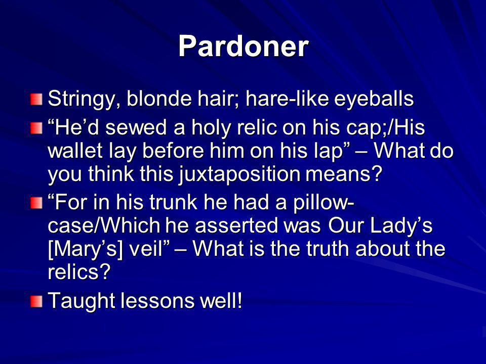 Pardoner Stringy, blonde hair; hare-like eyeballs