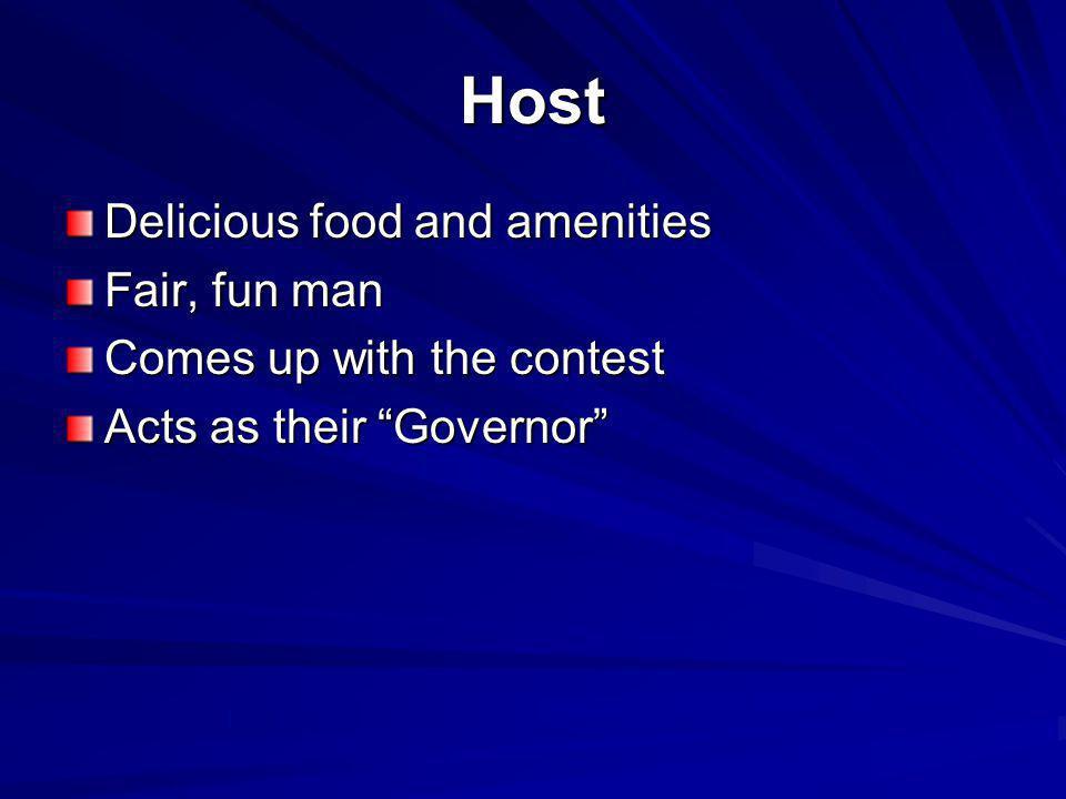 Host Delicious food and amenities Fair, fun man