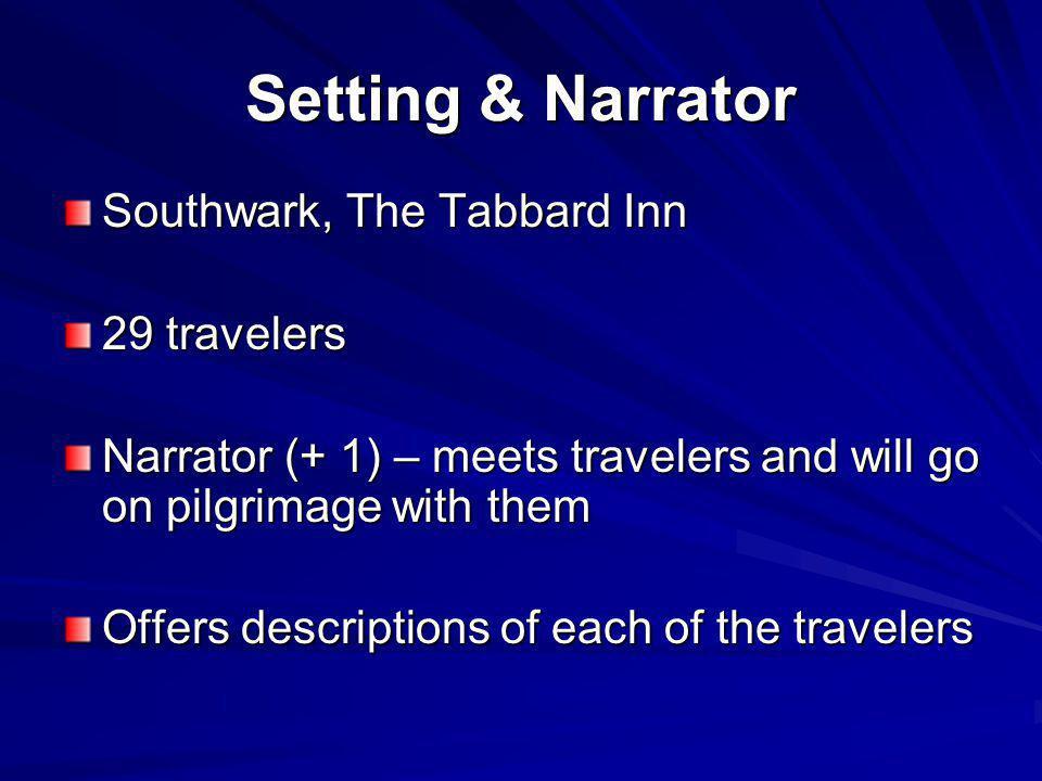 Setting & Narrator Southwark, The Tabbard Inn 29 travelers