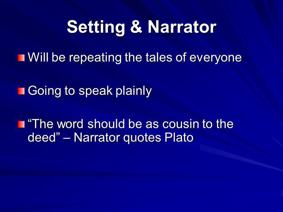 Setting & Narrator Will be repeating the tales of everyone