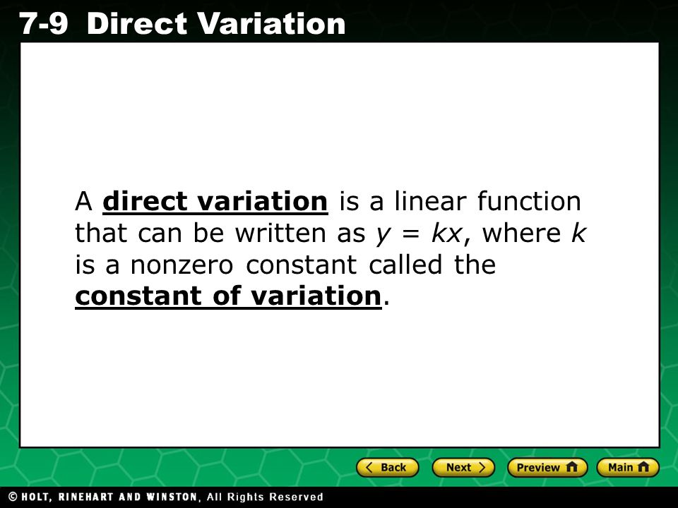 A direct variation is a linear function that can be written as y = kx, where k is a nonzero constant called the constant of variation.