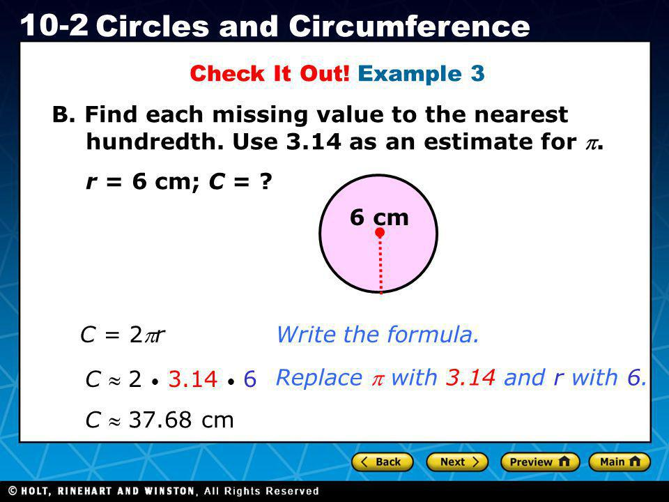 Check It Out! Example 3 B. Find each missing value to the nearest hundredth. Use 3.14 as an estimate for p.