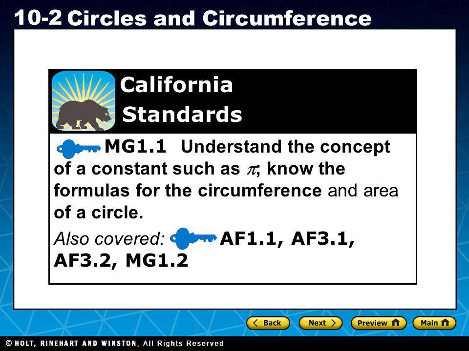 California Standards. MG1.1 Understand the concept of a constant such as p; know the formulas for the circumference and area of a circle.
