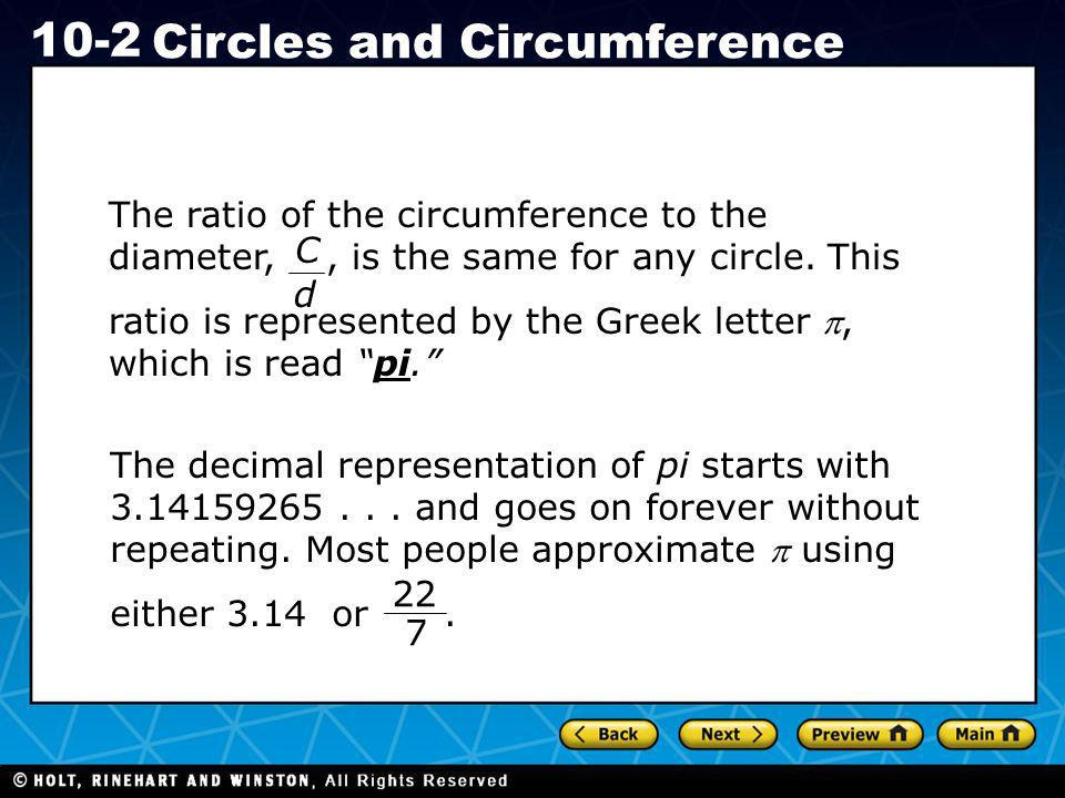 The ratio of the circumference to the diameter, , is the same for any circle. This