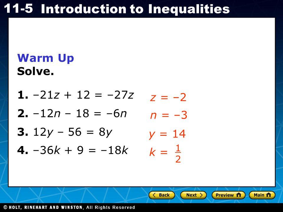 Warm Up Solve. 1. –21z + 12 = –27z 2. –12n – 18 = –6n 3. 12y – 56 = 8y