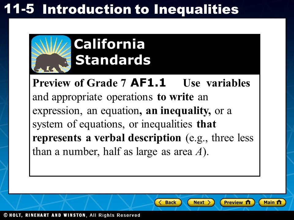 Preview of Grade 7 AF1.1 Use variables and appropriate operations to write an expression, an equation, an inequality, or a system of equations, or inequalities that represents a verbal description (e.g., three less than a number, half as large as area A).