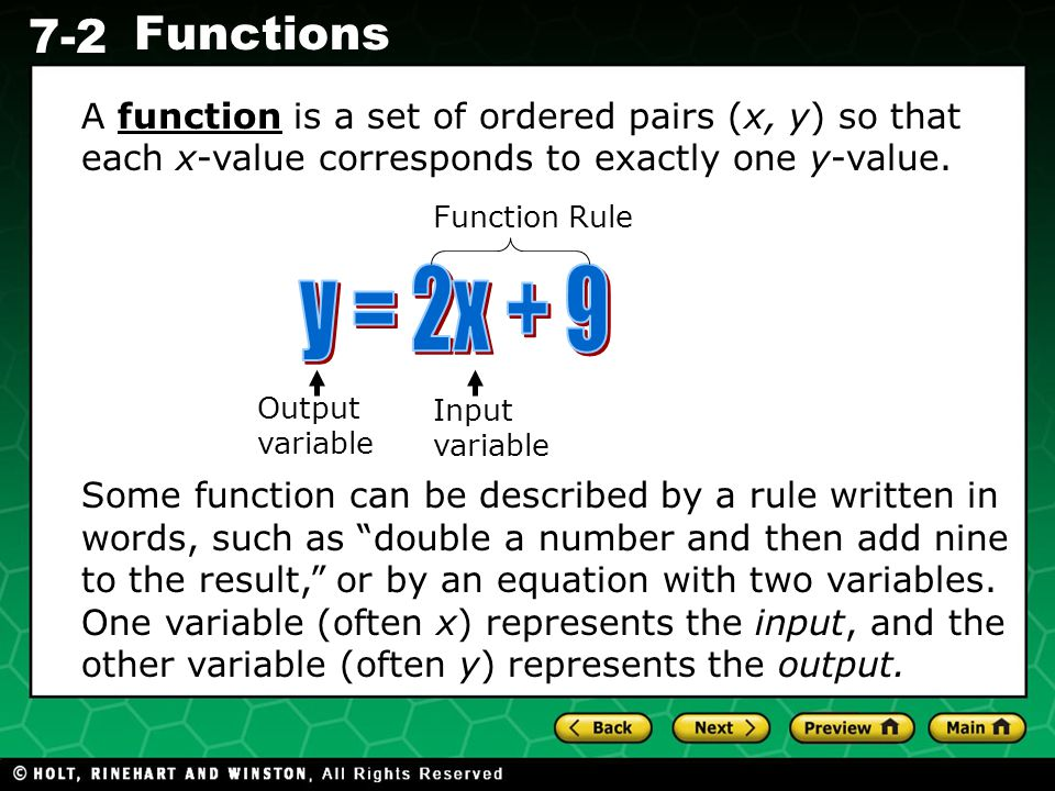 A function is a set of ordered pairs (x, y) so that each x-value corresponds to exactly one y-value.