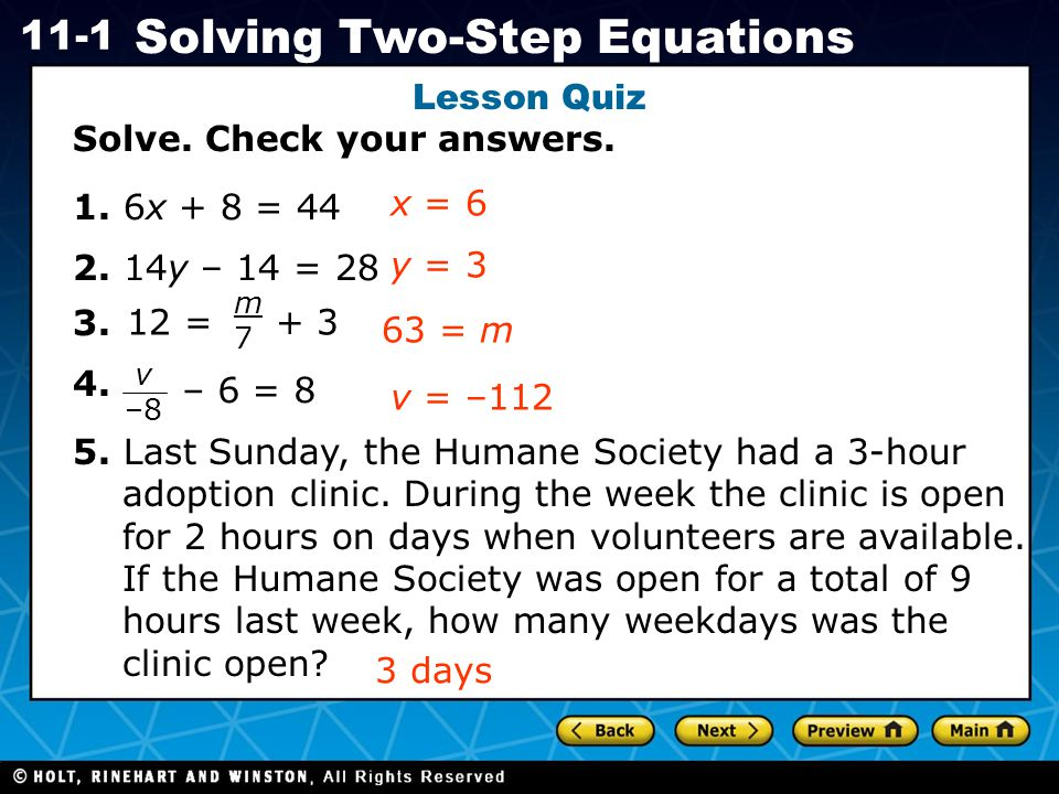 Solve. Check your answers. 1. 6x + 8 = 44 2. 14y – 14 = 28 3. 4. x = 6