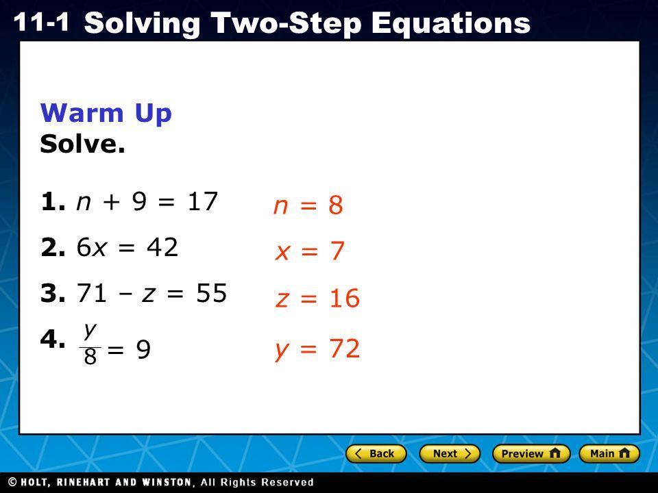 Warm Up Solve. 1. n + 9 = 17 2. 6x = 42 3. 71 – z = 55 n = 8 4. x = 7