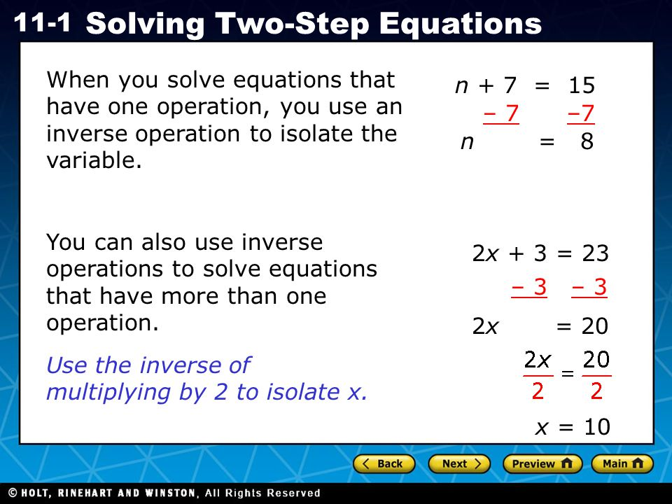 When you solve equations that have one operation, you use an inverse operation to isolate the variable.