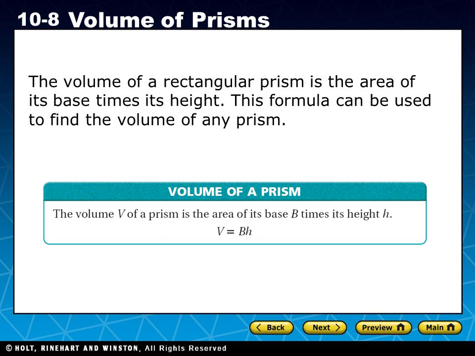 The volume of a rectangular prism is the area of its base times its height.