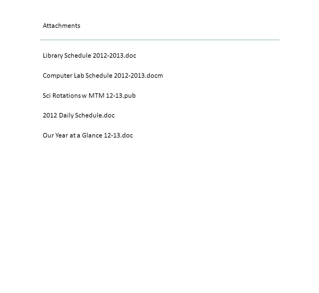 Attachments Library Schedule 2012-2013.doc. Computer Lab Schedule 2012-2013.docm. Sci Rotations w MTM 12-13.pub.