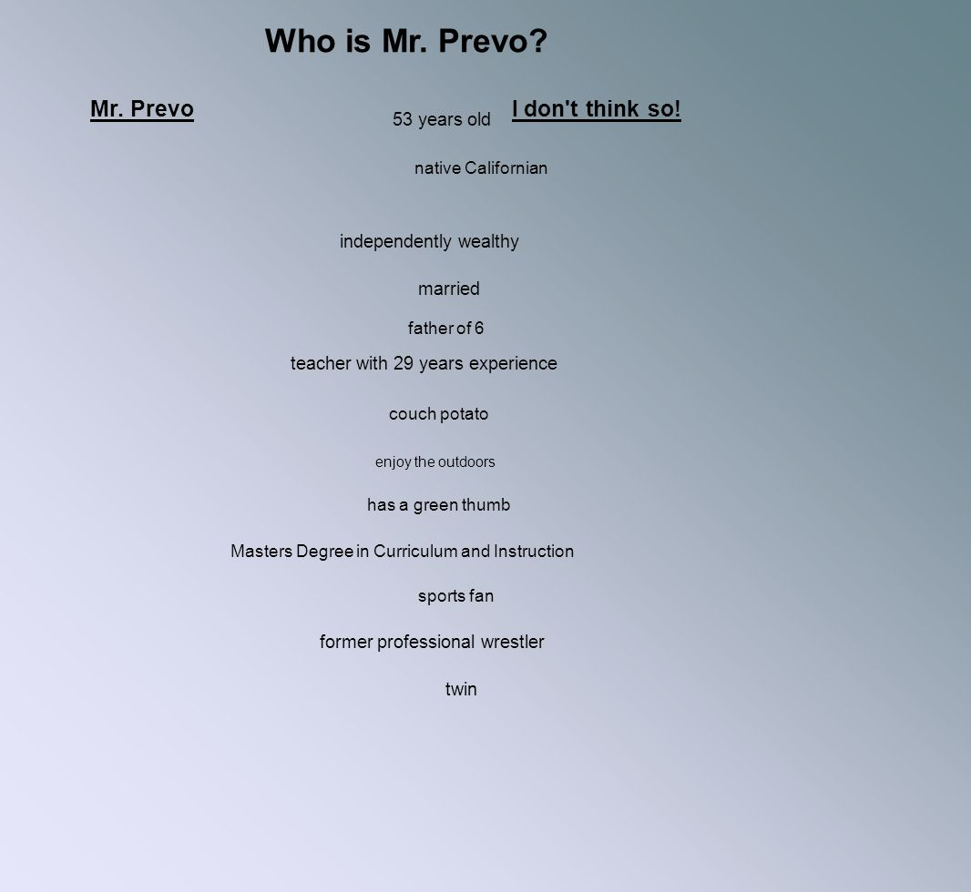Who is Mr. Prevo Mr. Prevo I don t think so! 53 years old
