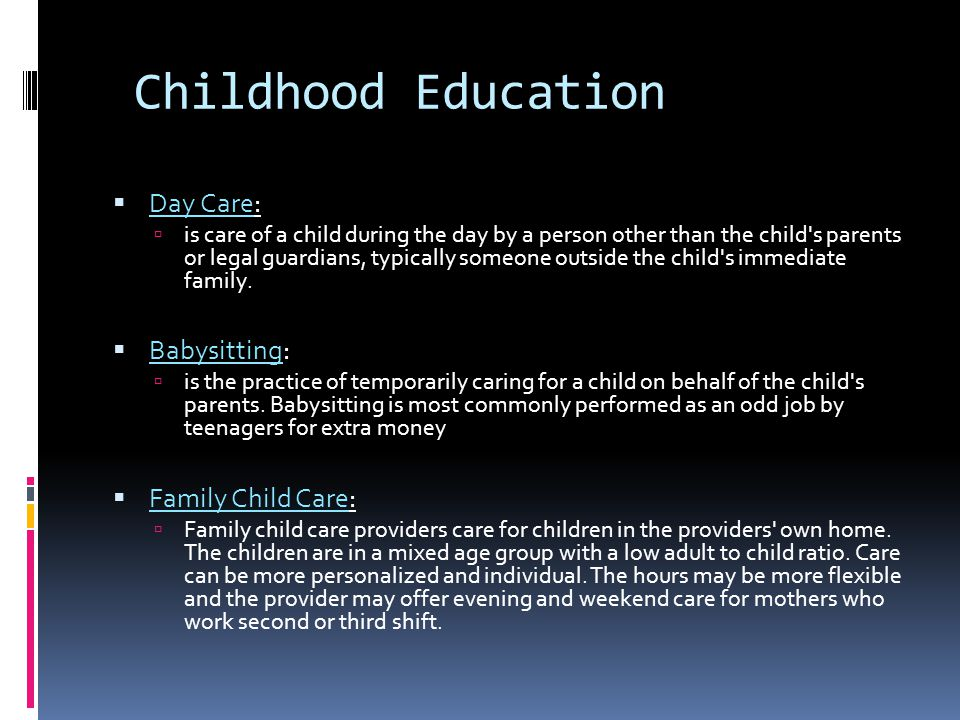 Childhood Education Day Care: Babysitting: Family Child Care: