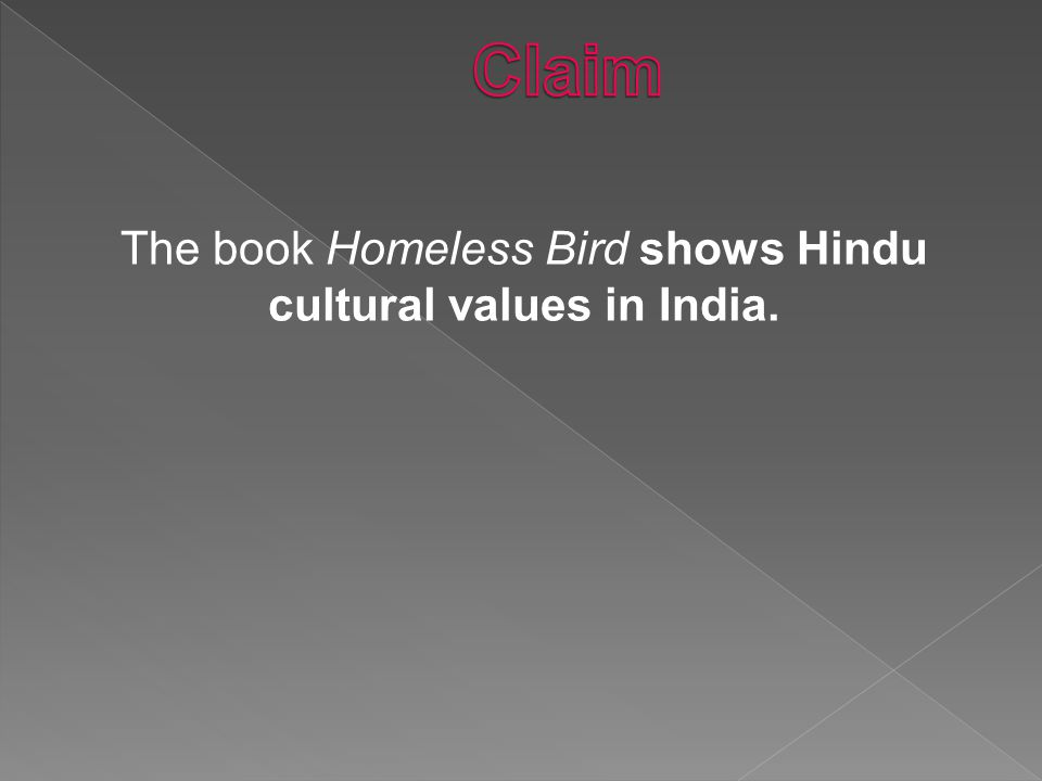 The book Homeless Bird shows Hindu cultural values in India.