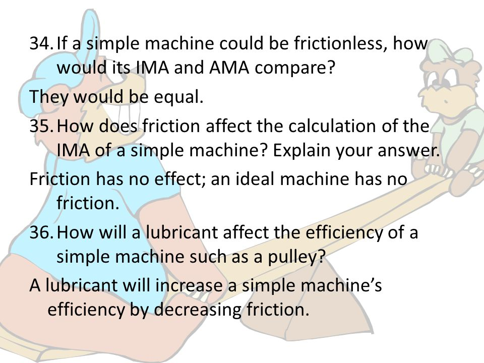 If a simple machine could be frictionless, how would its IMA and AMA compare