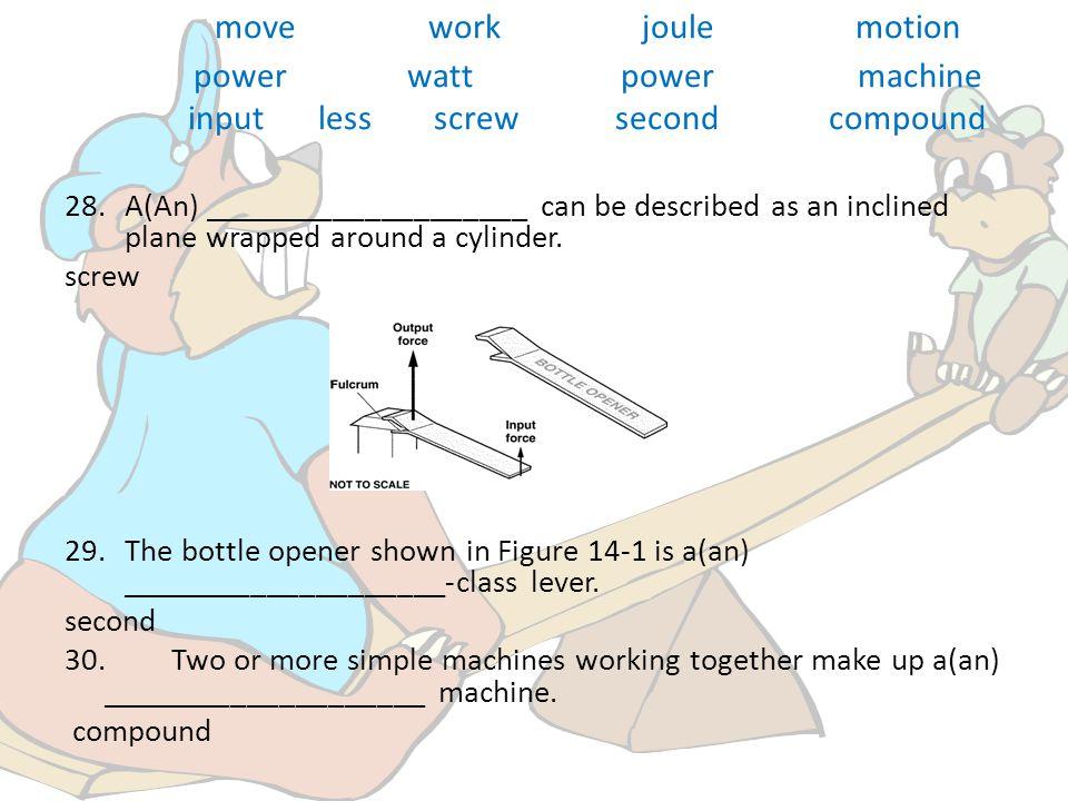 move. work. joule. motion. power. watt. power. machine. input. less