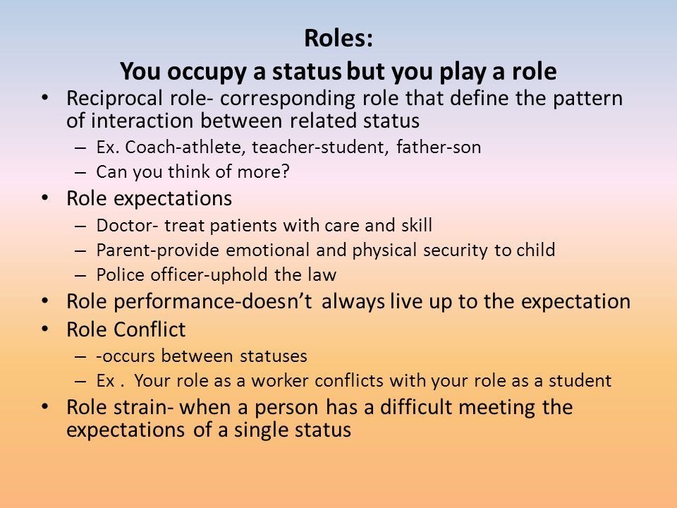 Roles: You occupy a status but you play a role