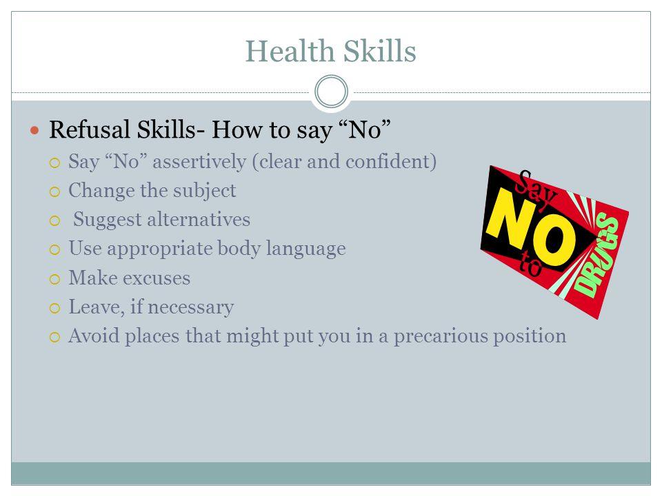 Health Skills Refusal Skills- How to say No