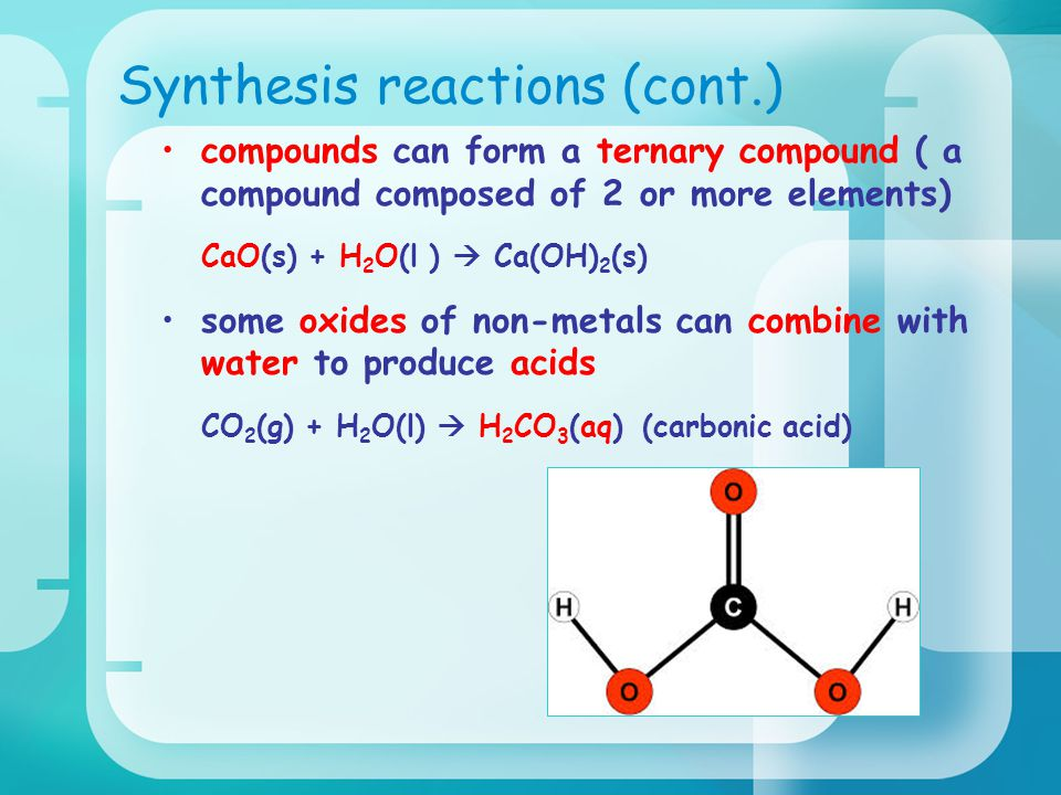 Synthesis reactions (cont.)
