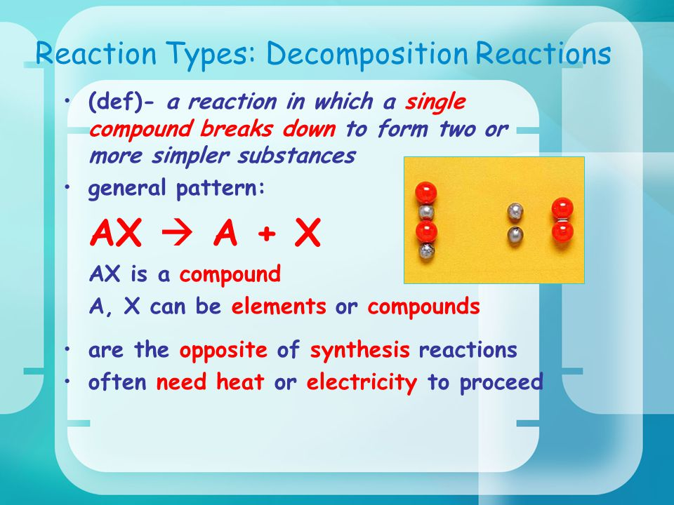 Reaction Types: Decomposition Reactions