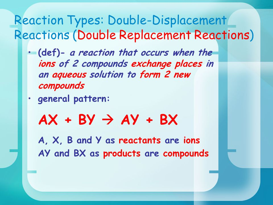 Reaction Types: Double-Displacement Reactions (Double Replacement Reactions)