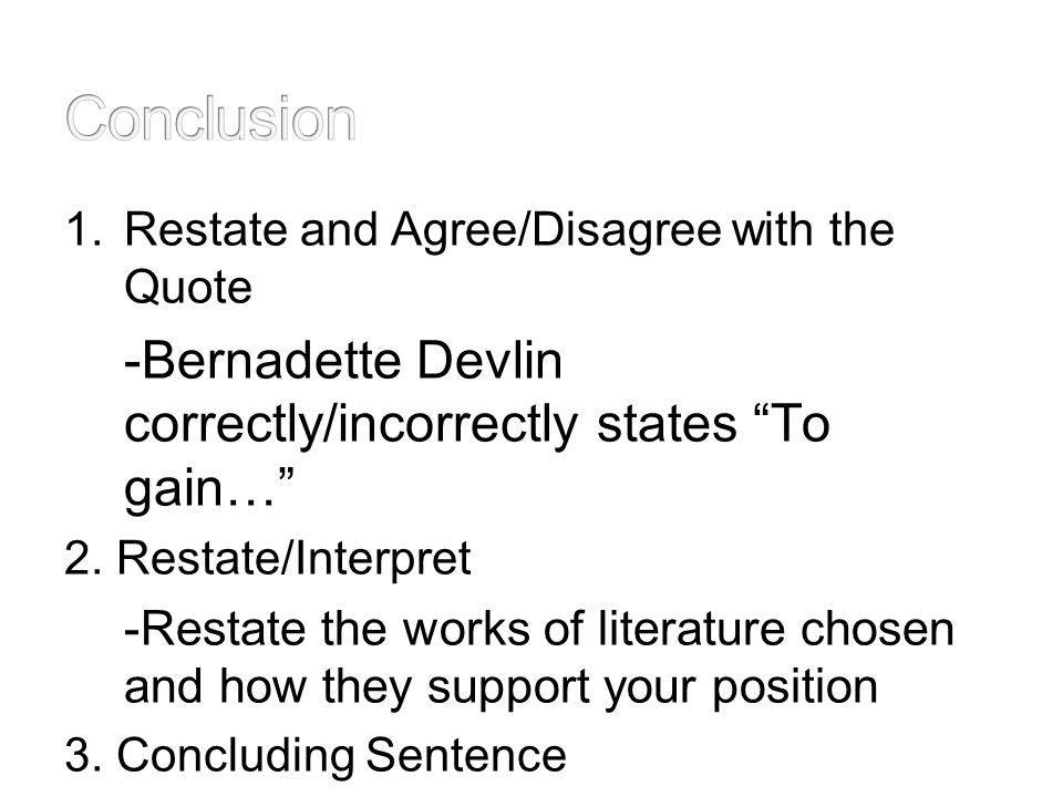 Conclusion -Bernadette Devlin correctly/incorrectly states To gain…