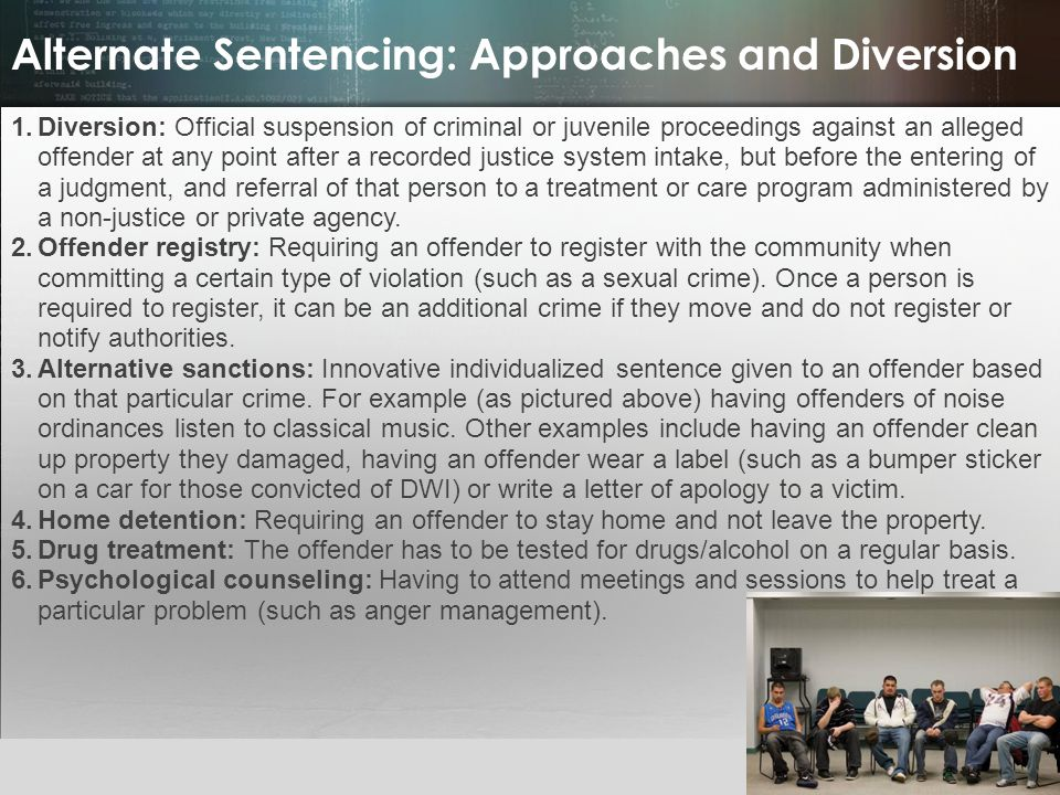 Alternate Sentencing: Approaches and Diversion