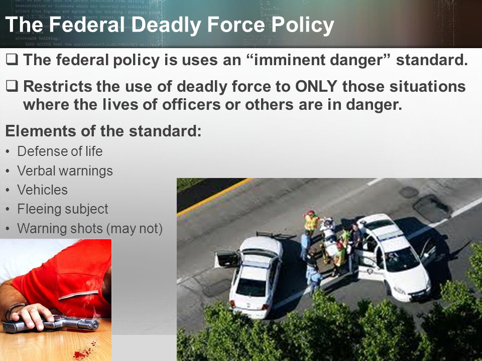 The Federal Deadly Force Policy