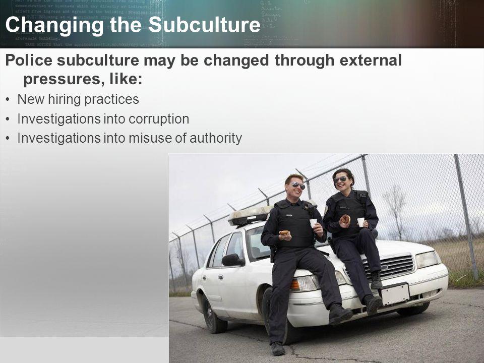 Changing the Subculture