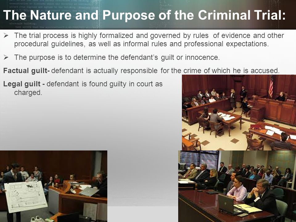 The Nature and Purpose of the Criminal Trial: