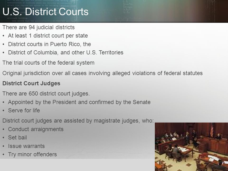 U.S. District Courts There are 94 judicial districts