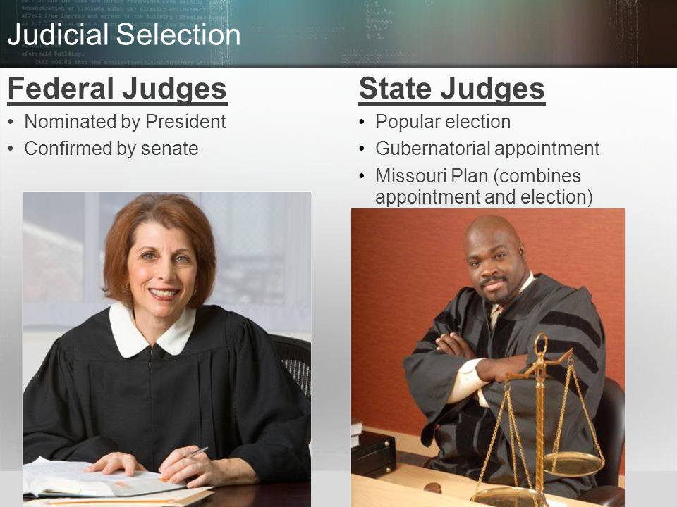 Judicial Selection Federal Judges State Judges Nominated by President