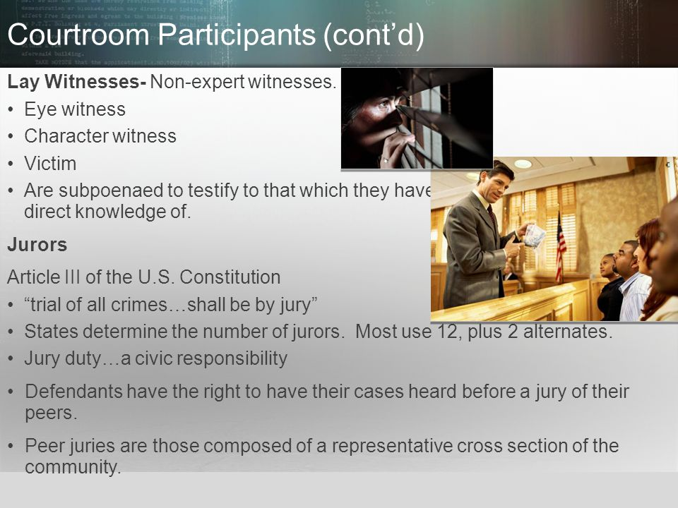 courtroom participants and their role For non-regular courtroom participants like the of the vital role of cross-examination in the courtroom and the and power in the courtroom.